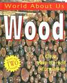 Wood: Text On Two Levels (World About Us)