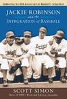 Jackie Robinson and the Integration of Baseball by Scott Simon