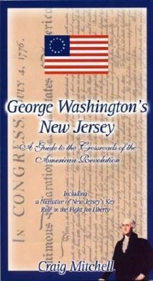 George Washington's New Jersey by Craig Mitchell