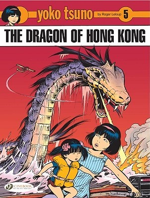 The Dragon of Hong Kong by Roger Leloup