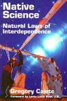 Native Science: Natural Laws of Interdependence