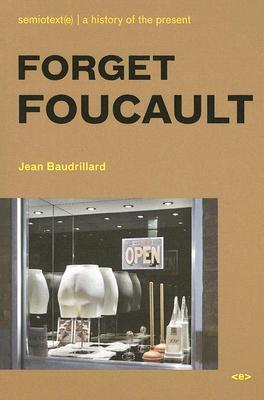 Forget Foucault (Foreign Agents) (Semiotext by Jean Baudrillard