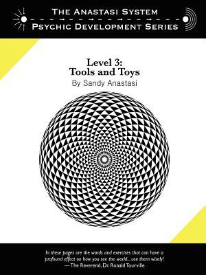 The Anastasi System - Psychic Development Level 3: Tools and Toys