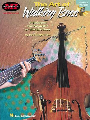 The Art of Walking Bass: A Method for Acoustic or Electric Bass [With CD]