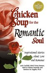 Chicken Soup for the Romantic Soul: Inspirational Stories about Love and Romance (Chicken Soup for the Soul (Paperback Health Communications))