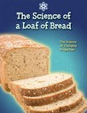 The Science of a Loaf of Bread: The Science of Changing Properties