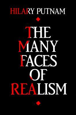 The Many Faces of Realism by Hilary Putnam