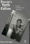 Russia's Youth and Its Culture: A Nation's Constructors and Constructed
