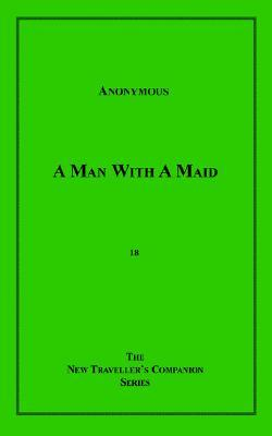 The Way of a Man with a Maid by Anonymous
