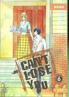Can't Lose You: Volume 6