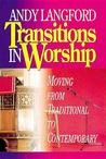 Transitions in Worship