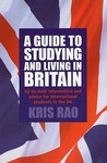 A Guide to Studying and Living in the UK: Up-To-Date Information and Advice for International Students