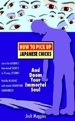 How to Pick Up Japanese Chicks and Doom Your Immortal Soul