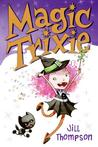 Magic Trixie (Magic Trixie, Vol. 1)