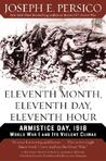 Eleventh Month, Eleventh Day, Eleventh Hour: Armistice Day, 1918