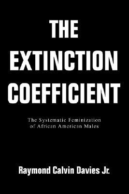 The Extinction Coefficient: The Systematic Feminization of African American Males