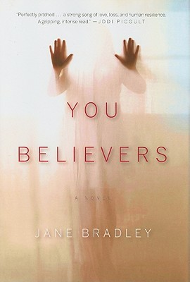 You Believers by Jane Bradley