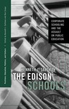 The Edison Schools: Corporate Schooling and the Assault on Public Education