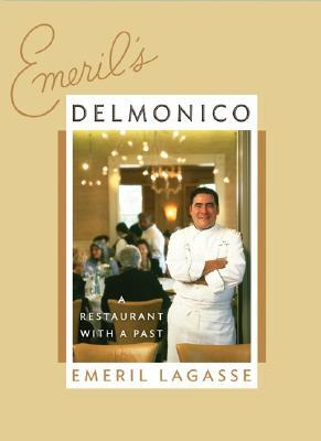 Emeril's Delmonico by Emeril Lagasse