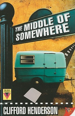 The Middle of Somewhere by Clifford Henderson