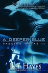 A Deeper Blue: Passion Marks II