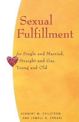 Sexual Fulfillment: For Single and Married, Straight and Gay, Young and Old