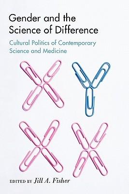 Gender and the Science of Difference: Cultural Politics of Contemporary Science and Medicine