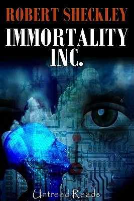 Immortality Inc. by Robert Sheckley