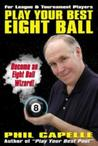 Play Your Best Eight Ball: For League & Tournament Players