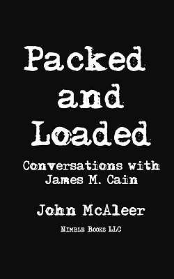 Packed and Loaded Conversations with James M. Cain