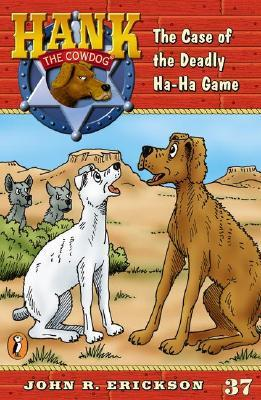 The Case of the Deadly Ha-Ha Game (Hank the Cowdog, #37)