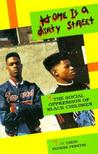 Home is a Dirty Street: The Social Oppression of Black Children