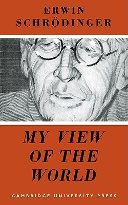 My View of the World by Erwin Schrödinger