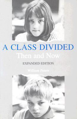 A Class Divided, Then and Now by William Ernest Peters Jr.