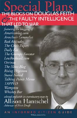 Special Plans: The Blogs on Douglas Feith & the Faulty Intelligence That Led to War