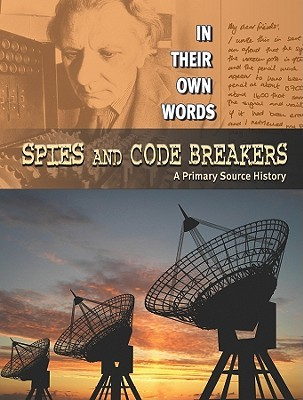 Spies and Code Breakers: A Primary Source History