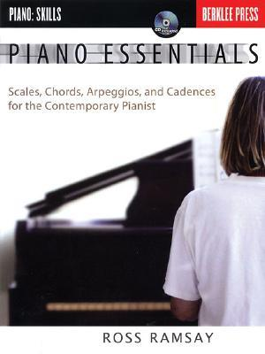 Piano Essentials: Scales, Chords, Arpeggios, and Cadences for the ...