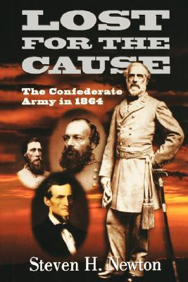 Lost For The Cause: The Confederate Army In 1864