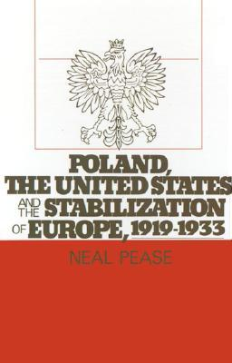 Poland, the United States, and the Stabilization of Europe, 1919-1933
