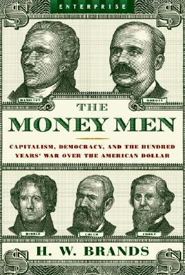 The Money Men by H.W. Brands