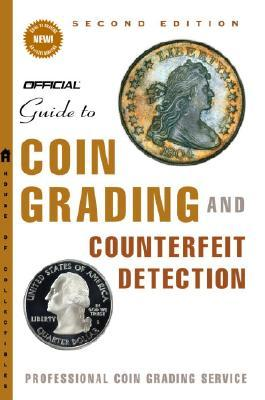 The Official Guide to Coin Grading and Counterfeit Detection by Scott A. Travers