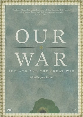 Our War: Ireland and the Great War