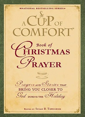 A Cup of Comfort Book of Christmas Prayer by Susan B. Townsend