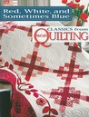 Red, White, And Sometimes Blue: Classics From Mc Call's Quilting (That Patchwork Place)