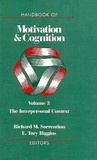 Handbook of Motivation and Cognition, Volume 3: The Interpersonal Context