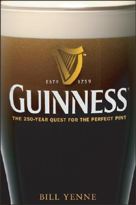 Guinness: The 250-Year Quest for the Perfect Pint