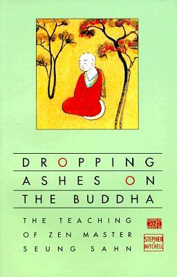Dropping Ashes on the Buddha by Stephen Mitchell