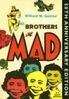 The Brothers Mad by William M. Gaines
