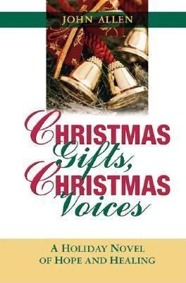 Christmas Gifts, Christmas Voices by John  Starley Allen