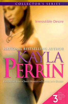 Irresistible Desire by Kayla Perrin